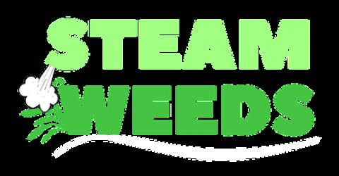 STEAM WEEDS